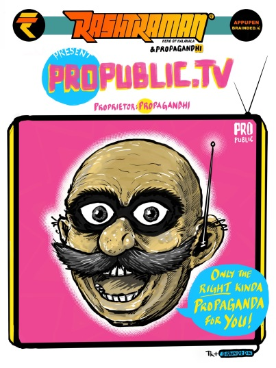 Be a propa citizen... The #Propagandhi way! By Appupen & T. Quarantino