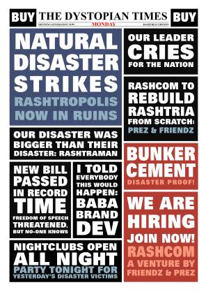 Your news for this Monday and many more. Enjoy natural disaster in Rashtria!