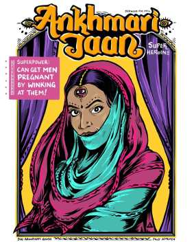 The beautiful Ankhmari Jaan by Arundhati Ghosh and Appupen. Fondly known as Ankhmari Jaan or Ankhmari Bai, her superpower is that she can get men pregnant by winking at them. Her only weakness is that sometimes she forgets her power and genuinely winks at men who end up getting pregnant!