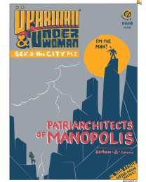 1/3 The Unfinished Adventures of Üperman and Underwoman By Catherine, Gotham Greene and Appupen. Will Manopolis ever be Just-another-polis? Read more to find out what lies ahead for our heroes.