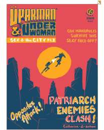 2/3 The Unfinished Adventures of Üperman and Underwoman By Catherine, Gotham Greene and Appupen. Will Manopolis ever be Just-another-polis? Read more to find out what lies ahead for our heroes.